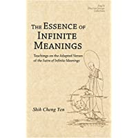 The Essence of Infinite Meanings: Teachings on the Adapted Verses of the Sutra of Infinite Meanings (English Edition)