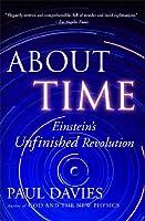 About Time: Einstein's Unfinished Revolution