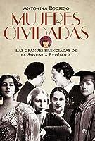 Mujeres olvidadas: Las grandes silenciadas de la II República