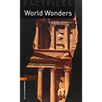 World Wonders (Oxford Bookworms Library: Factfiles, Stage 2)