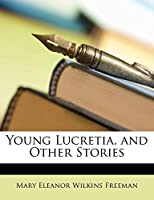 Young Lucretia, and Other Stories