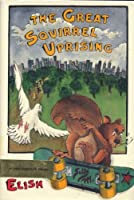 The Great Squirrel Uprising