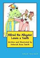 Alfred the Alligator Loses a Tooth