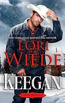 Keegan (Texas Rascals Book 1) by [Wilde, Lori]