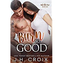 Burn So Good (Into The Fire Series Book 5)