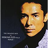 THE GREATEST HITS OF HIROMI GO VOL.2 -Ballads-
