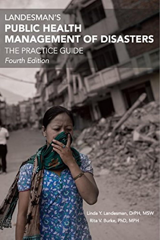 せがむ極小劇場Landesman's Public Health Management of Disasters: The Practice Guide