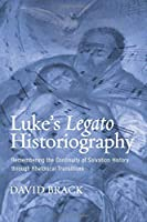 Luke's Legato Historiography: Remembering the Continuity of Salvation History through Rhetorical Transitions