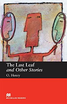 [O.Henry]のThe Last Leaf and Other Stories (English Edition)