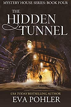 The Hidden Tunnel (The Mystery House Series Book 4) by [Pohler, Eva]