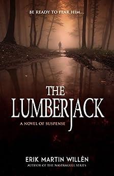 The Lumberjack by [Willen, Erik Martin]