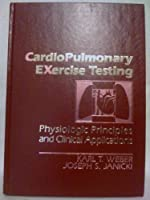 Cardiopulmonary Exercise Testing: Physiologic Principles and Clinical Applications