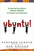 Ubuntu!: An Inspiring Story About an African Tradition of Teamwork and Collaboration