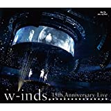 w-inds. 15th Anniversary Live [Blu-ray]
