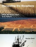 Harvesting the Biosphere: What We Have Taken from Nature (MIT Press) (English Edition)