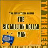The Main Title Theme - The Six Million Dollar Man