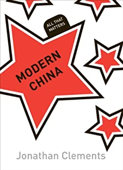 Modern China: All That Matters by [Clements, Jonathan]