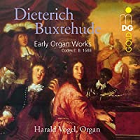 Dieterich Buxtehude: Early Organ Works