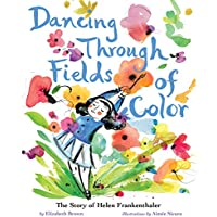 Dancing Through Fields of Color: The Story of Helen Frankenthaler (English Edition)