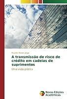 A transmissão de risco de crédito em cadeias de suprimentos: Uma visão prática