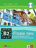 B2-Finale: Ein Vorbereitungskurs auf die OeSD-Pruefung B2 Mittelstufe Deutsch mit Audio-CD