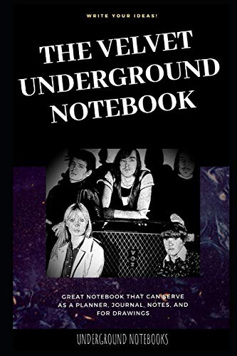 The Velvet Underground Notebook: Great Notebook for School or as a Diary, Lined With More than 100 Pages. Notebook that can serv