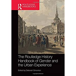 The Routledge History Handbook of Gender and the Urban Experience (Routledge History Handbooks)
