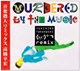MURDERED BY THE MUSIC 音楽殺人Remix