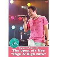 """SUGIYAMA、KIYOTAKA The open air live """"High&High 2016"""""""