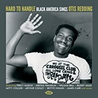 Hard to Handle: Black America Sings Otis Redding by Various Artists (2013-05-03)