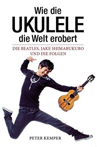 Wie die Ukulele die Welt erobert - Die Beatles, Jake Shimabukuro und die Folgen