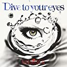 Dive to your eyes [通常盤](在庫あり。)