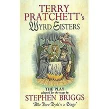 Wyrd Sisters - Playtext (Discworld Novels (Paperback))
