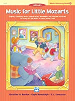 Alfred's Music for Little Mozarts, Music Discovery Book 1: Singing, Listening, Music Appreciation, Movement and Rhythm Activities to Bring Out the Music in Every Young Child