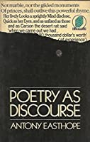 Poetry As Discourse (New Accents)