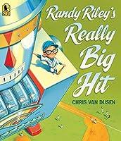 Randy Riley's Really Big Hit by Chris Van Dusen(2016-03-22)