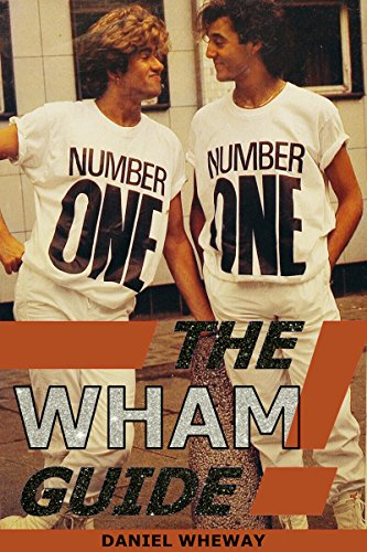 The Wham! Guide (English Edition)