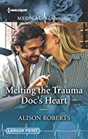 Melting the Trauma Doc's Heart (Harlequin Medical Romance)
