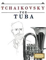 Tchaikovsky for Tuba: 10 Easy Themes for Tuba Beginner Book