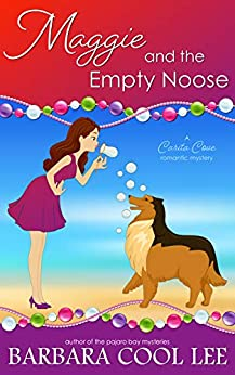 Maggie and the Empty Noose (A Carita Cove Mystery Book 4) by [Lee, Barbara Cool]