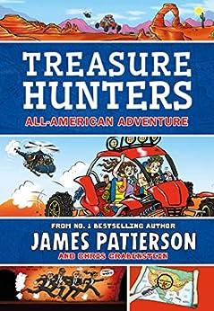 Treasure Hunters: All-American Adventure: (Treasure Hunters 6) by [Patterson, James]