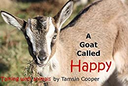 A Goat Called Happy: Talking with Animals by [Cooper, Tamsin]