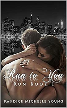 Run to You by [Young, Kandice Michelle]