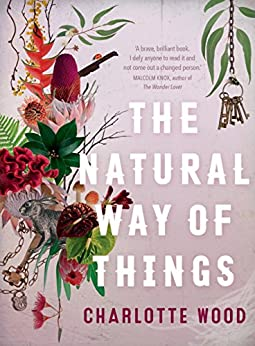 The Natural Way of Things by [Wood, Charlotte]