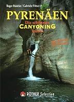 Pyrenaeen. Die schoensten Canyoning Touren. Mit Sierra de Guara