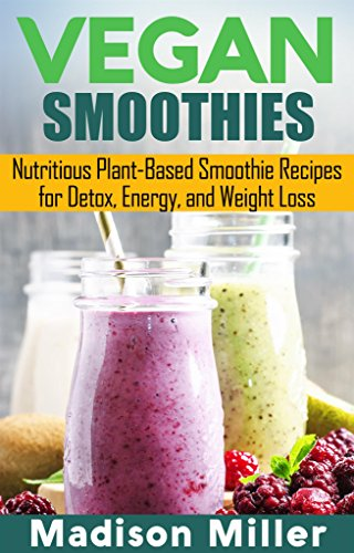 Vegan Smoothies: Favorite Whol...