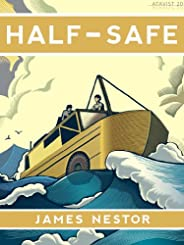 Half-Safe: A Story of Love, Obsession, and History's Most Insane Around-the-world Adventure (Kindle Sin