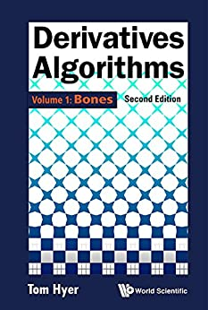 [Tom Hyer]のDerivatives Algorithms:Volume 1: Bones (English Edition)