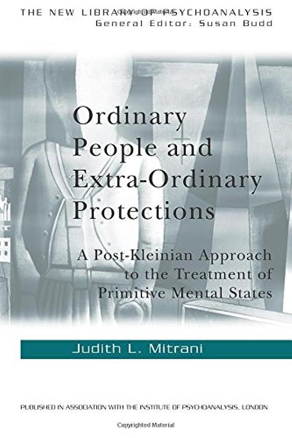 限りなく目立つお肉Ordinary People and Extra-ordinary Protections (The New Library of Psychoanalysis)