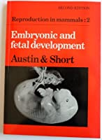 Reproduction in Mammals: Volume 2, Embryonic and Fetal Development (Reproduction in Mammals Series) (Bk. 2)